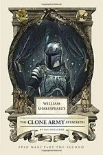 William Shakespeare's The Clone Army Attacketh by Ian Doescher NEW (H/B 2015)
