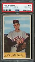 1954 Bowman BB Card # 20 Artie Houtteman Cleveland Indians PSA NM-MT 8 !!!