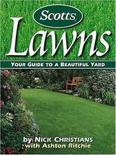 Scotts Lawns: Your Guide to a Beautiful Yard Nick Christians, Ashton Ritchie Pa