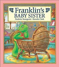 Franklin: Franklin's Baby Sister by Paulette Bourgeois (2000, Hardcover)