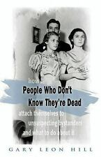 How People Who Don't Know They're Dead : Attach Themselves to Unsuspecting Byst…