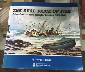 The Real Price of Fish: Aberdeen Steam Trawle... by Ritchie, George F. Paperback