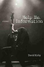 Help Me, Information: Poems by David Kirby (author) Book The Fast Free Shipping