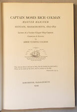 History of CAPTAIN MOSES RICH COLMAN MASTER MARINER OF SCITUATE 1807-1882 Ma