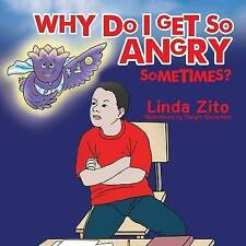 NEW Why Do I Get So Angry Sometimes? by Linda Zito