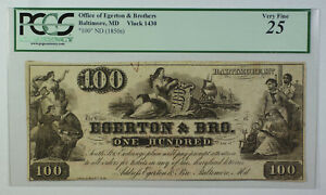 1850s ND 100 Obsolete Currency Egerton & Brothers Baltimore MD PCGS VF-25 1430