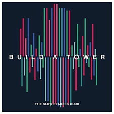 THE SLOW READERS CLUB BUILD A TOWER CD (New Release May 4th 2018)