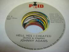 Soul 45 JOHNNY ADAMS Hell Yes I Cheated on Paid