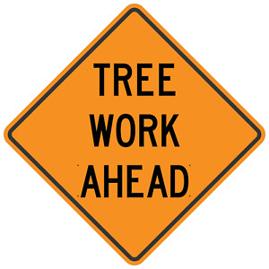 """""""TREE WORK AHEAD"""" Non-Reflective, Vinyl Roll-Up Sign, 48 x 48"""
