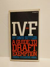 David Suttler IV-F A Guide to Draft Exemption 1970 Grove Press Third Printing