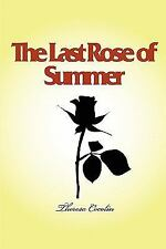 The Last Rose of Summer by Theresa Cocolin (2008, Paperback)