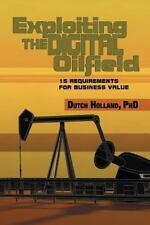 Exploiting the Digital Oilfield: 15 Requirements for Business Value (Paperback o