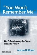 NEW - ''You Won't Remember Me'': The Schoolboys of Barbiana Speak to Today