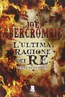 L'ultima ragione dei re di Joe Abercrombie, libro come nuovo