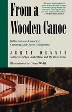 From A Wooden Canoe: Reflections On Canoeing, Camping, And Classic Equipment:...
