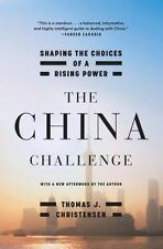 The China Challenge: Shaping the Choices of a Rising Power, Christensen, Thomas