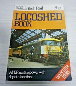 Winter 1985 abc British Railways LOCOSHED Book Ian Allan