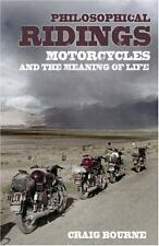Philosophical Ridings: Motorcycles and the Meaning of Life, Bourne, Craig Paul,