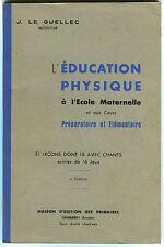 l'Education Physique à l'Ecole Maternelle Le Guellec 1940-50 Ed. des Primaires