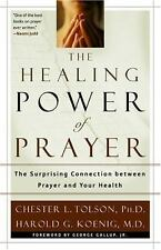 The Healing Power of Prayer: The Surprising Connection between Prayer and Your