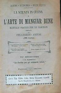 LA SCIENZA IN CUCINA E L'ARTE DI MANGIAR BENE.  ARTUSI PELLEGRINO