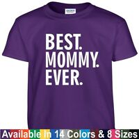 Best MOMMY Ever T Shirt Mothers Day Birthday Christmas Mom Nana Gift Tee T Shirt