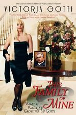 This Family of Mine: What It Was Like Growing Up Gotti by Victoria Gotti