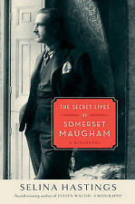 The Secret Lives of Somerset Maugham: A Biography by Selina Hastings (Hardback)