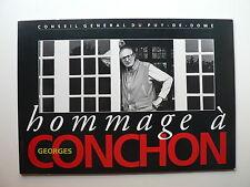 HOMMAGE À GEORGES CONCHON Conseil Général du Puy-de-Dôme 1991 CATAL. EXPOSITION
