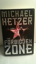 The Forbidden Zone : A Novel by Michael Hetzer (1999, Hardcover)