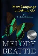 More Language of Letting Go: 366 New Meditations by Melody Beattie (Paperback or