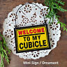 Mini Sign * Welcome to my Cubicle * Workplace job office USA New Desk Decor Fun!