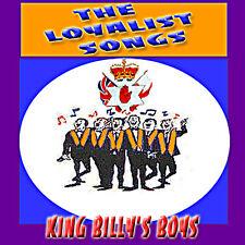 THE LOYALIST SONGS - King Billy's Boys-  LOYALIST/ULSTER/ ORANGE CD