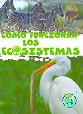 Cómo Funcionan Los Ecosistemas (How Ecosystems Work) by Julie K. Lundgren...