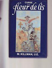 Curse of the Fleur de Lis: The Biography of Jacob Killman, U.E. Broken Ear SIGND