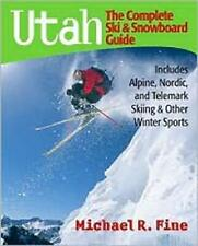 Utah: The Complete Ski and Snowboard Guide: Includes Alpine, Nordic, and Telema