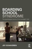 Boarding School Syndrome The psychological trauma of the 'privi... 9780415690034