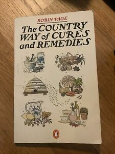 Vintage Book The Country Way Of Cures And Remedies Robin Page 1980s