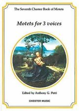 THE CHESTER BOOKS OF MOTETS  BOOK 7: MOTETS FOR 3 VOICES  SSA OR TTB by