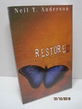 Restored: Experience Life With Jesus by Neil T. Anderson
