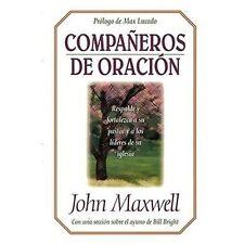 Compañeros de Oración by John C. Maxwell (1998, Paperback)