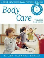 Growing, Growing Strong: Body Care : A Whole Health Curriculum