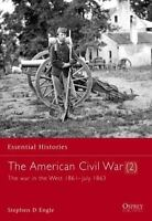 The American Civil War : The War in the West, 1861-July 1863 No. 10 by...