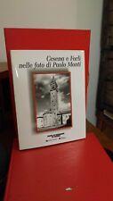 """""""Cesena e Forlì  nelle foto di Paolo Monti """", Motta, 1996"""
