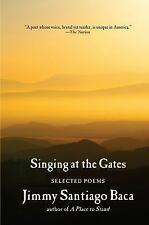 Singing at the Gates: Selected Poems, Baca, Jimmy Santiago, Good Book