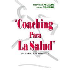 Coaching para la Salud : (El Poder de la Intimidad) by Natividad Alcalde and...