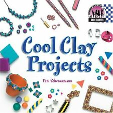 Cool Clay Projects (Cool Crafts)
