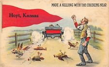 Hoyt KS Made A Killing With The Chickens Here~Run Over By Car~Mad Farmer c1915