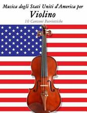Música Dos Estados Unidos para o Violino : 10 Canções Patrióticas by Uncle...