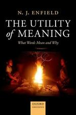 The Utility of Meaning: What Words Mean and Why, Enfield, N. J.